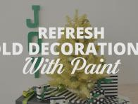 Refresh Decorations With Paint